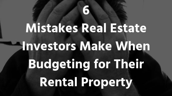Mistakes-Real-Estate-Budgeting-Rental-Property-FloridaRealty&Sales