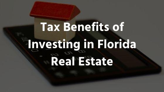 Tax-Benefits-Florida-Real-Estate-FloridaRealty&Sales