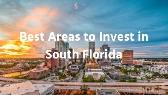 Best Areas to Invest in South Florida